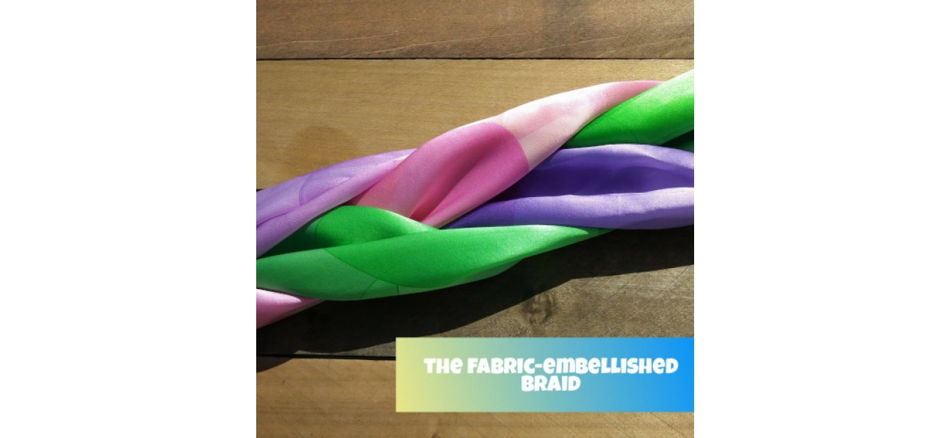 The Fabric-Embellished Braid